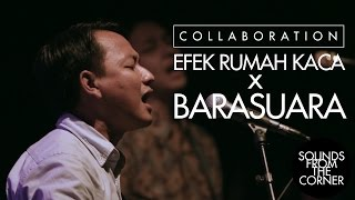 Sounds From The Corner :  Collaboration #1 Efek Rumah Kaca x Barasuara