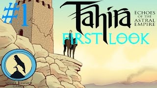 First Look - Tahira : Echoes Of The Astral Empire - Ep. 1 - Silence Is Golden!