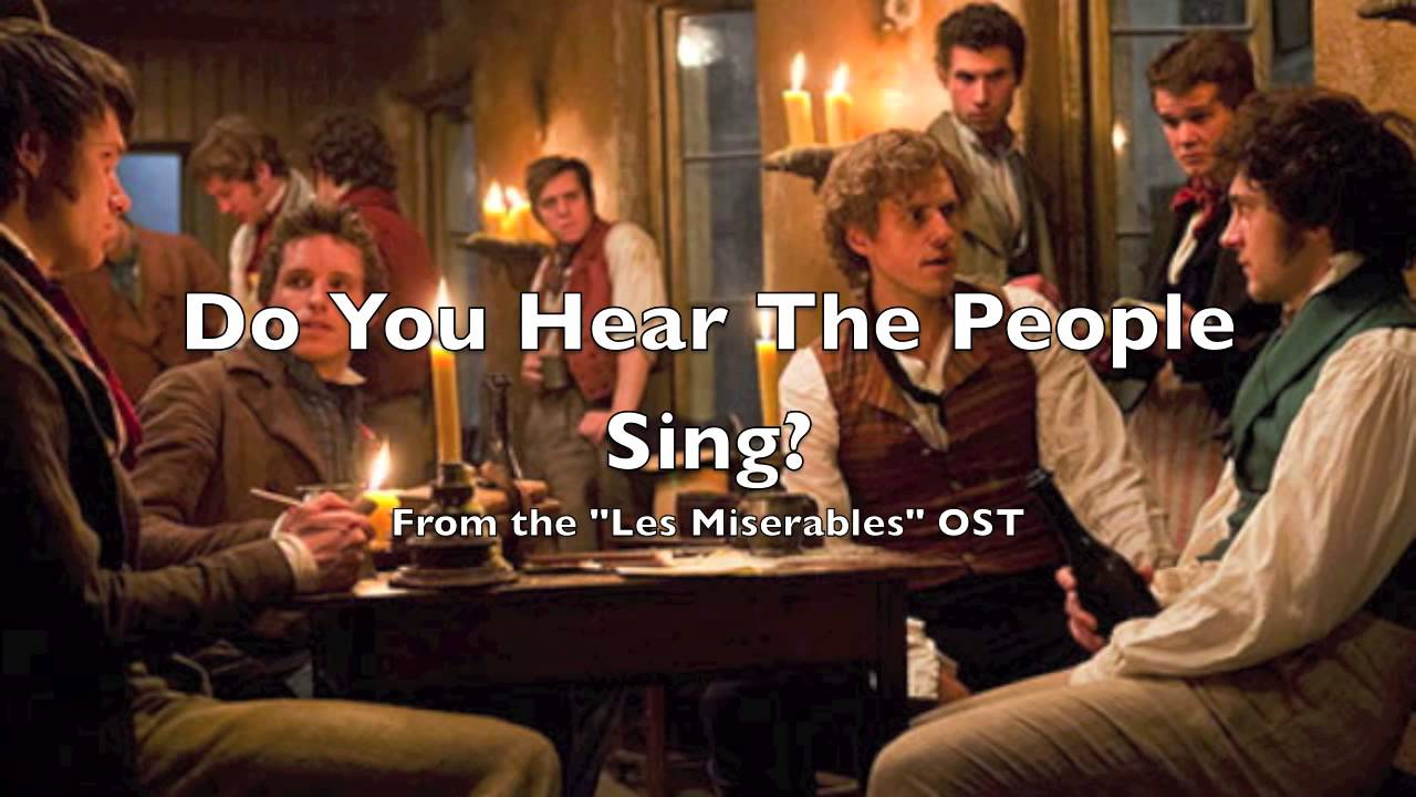 do you hear the people sing les miserables essay Do you hear the people sing (À la volonté du peuple the original french version of les miserables did not end with the full ensemble singing this song.