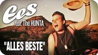 "EES feat. The Hunta - ""Alles Beste"" (official music video)"
