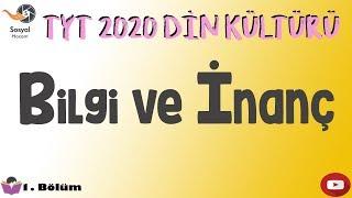 YKS 2020 - Bilgi ve İnanç - TYT Din Kültürü 1. Bölüm