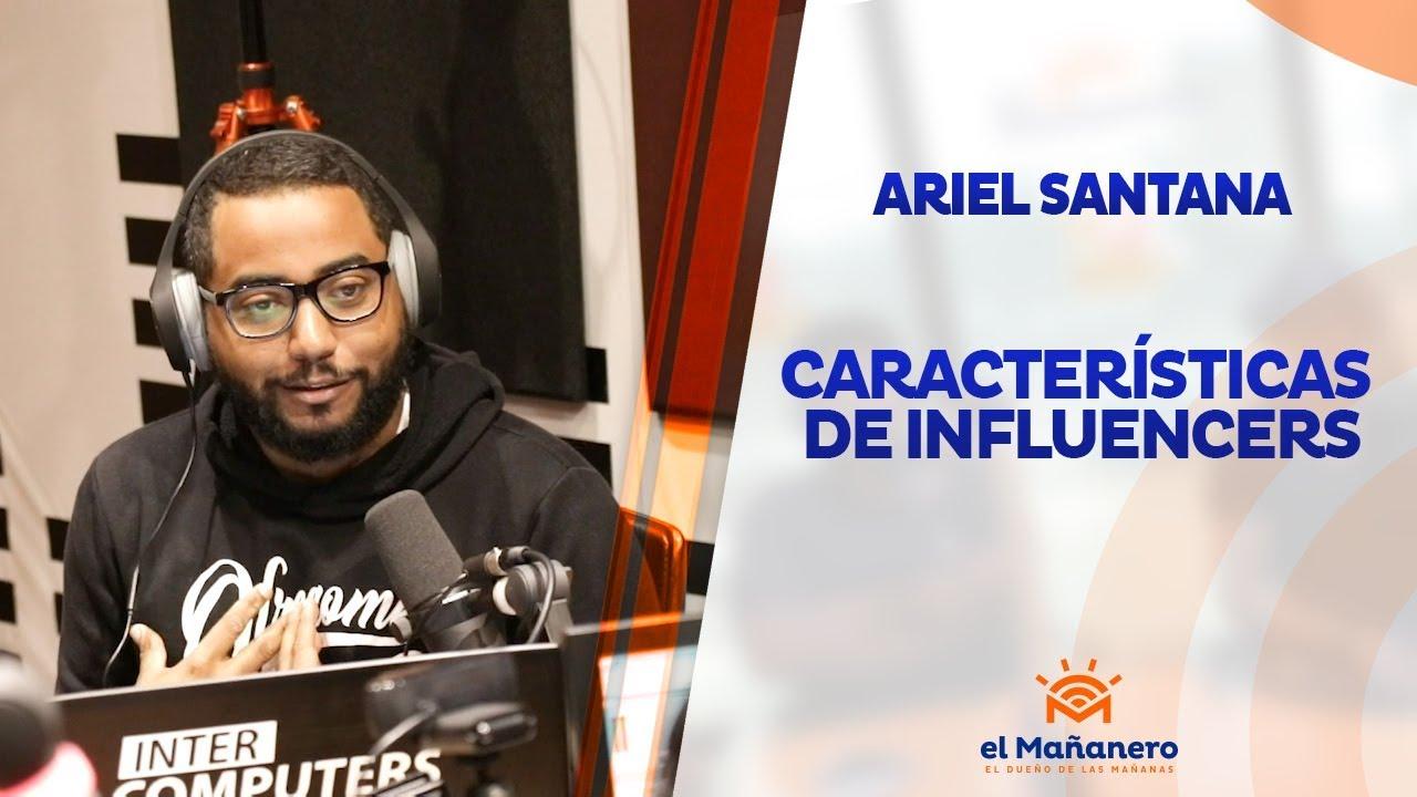 Ariel Santana - Caracteristicas de Influencers de la mujer 2019