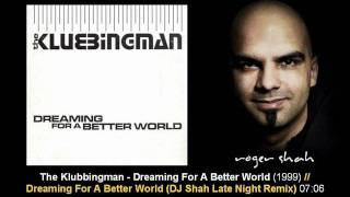 The Klubbingman - Dreaming For A Better World (DJ Shah Late Night Remix)