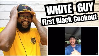 WHITE GUY SPEAKS ON HIS FIRST BLACK COOKOUT EXPERIENCE | REACTION