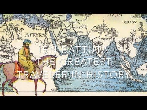 Ibn Battuta: The Greatest Traveller In History?