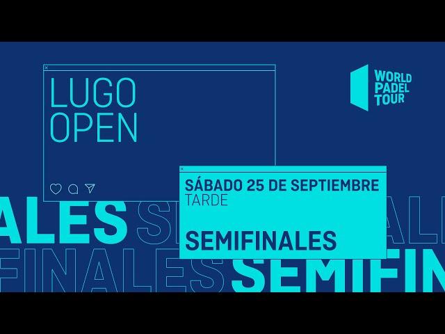 Semifinales Tarde - Lugo Open 2021  - World Padel Tour