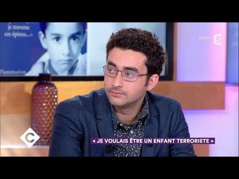 """""""Je voulais être un enfant terroriste"""" - C à Vous - 10/01/2018"""