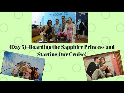 (Day 5)=Boarding the Sapphire Princess and Starting Our Cruise!