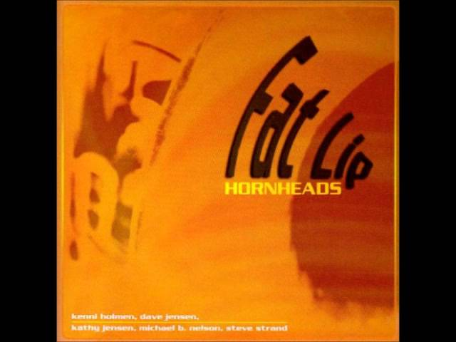 Hornheads- Fat Lip
