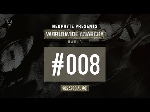 008   Neophyte presents: Worldwide Anarchy Radio - 90's Special #01