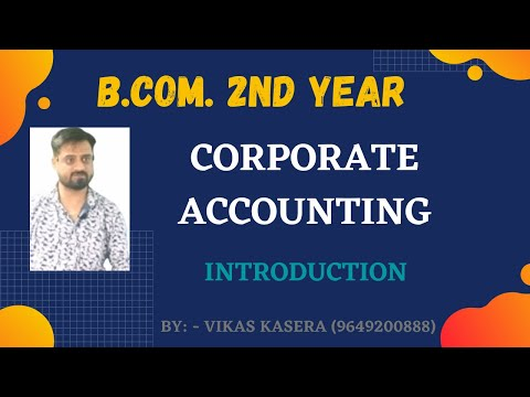 INTRODUCTION LECTURE CORPORATE ACCOUNTING    B.COM 2nd YEAR