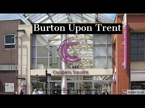 Travel Guide Burton Upon Trent East Staffordshire Pro's And Con's UK Review