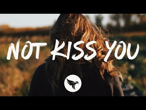 Justin Tyler - Not Kiss You (Lyrics)