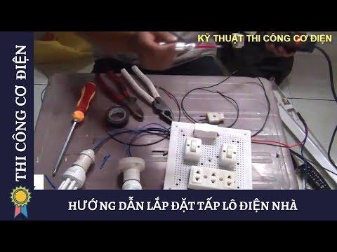 HƯỚNG DẪN LẮP ĐẶT TẤP LÔ ĐIỆN NHÀ - Kỹ Thuật Thi Công Cơ Điện MECHANICAL ENGINEERING