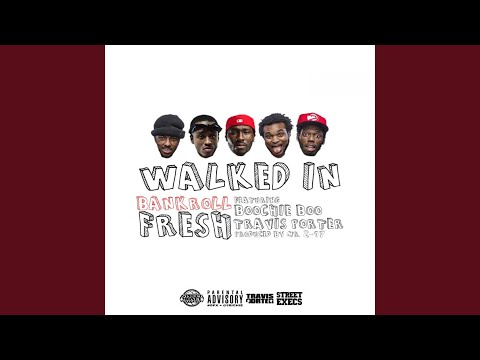 Walked In (feat. Street Money Boochie & Travis Porter)