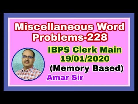 Miscellaneous Word Problems-228: IBPS Clerk Main-19-01-2020 (Memory Based) #Amar Sir