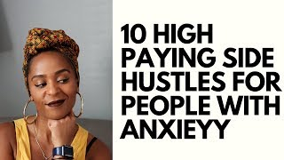 10 High Paying Side Hustles For People With Anxiety (2019)