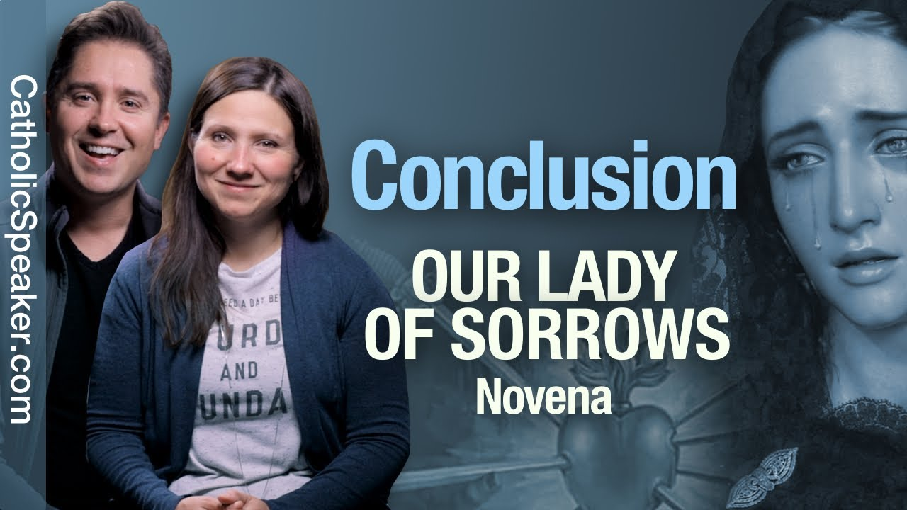 Novena To Our Lady Of Sorrows: WRAP UP VIDEO