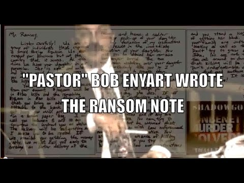 "TRUE STORY: BOB ENYART MURDERED JONBENET RAMSEY & WROTE THE RANSOM NOTE w/ ""GROUP OF INDIVIDUALS"""