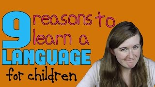 9 Reasons To Learn A Language For Children║lindsay Does Languages Video