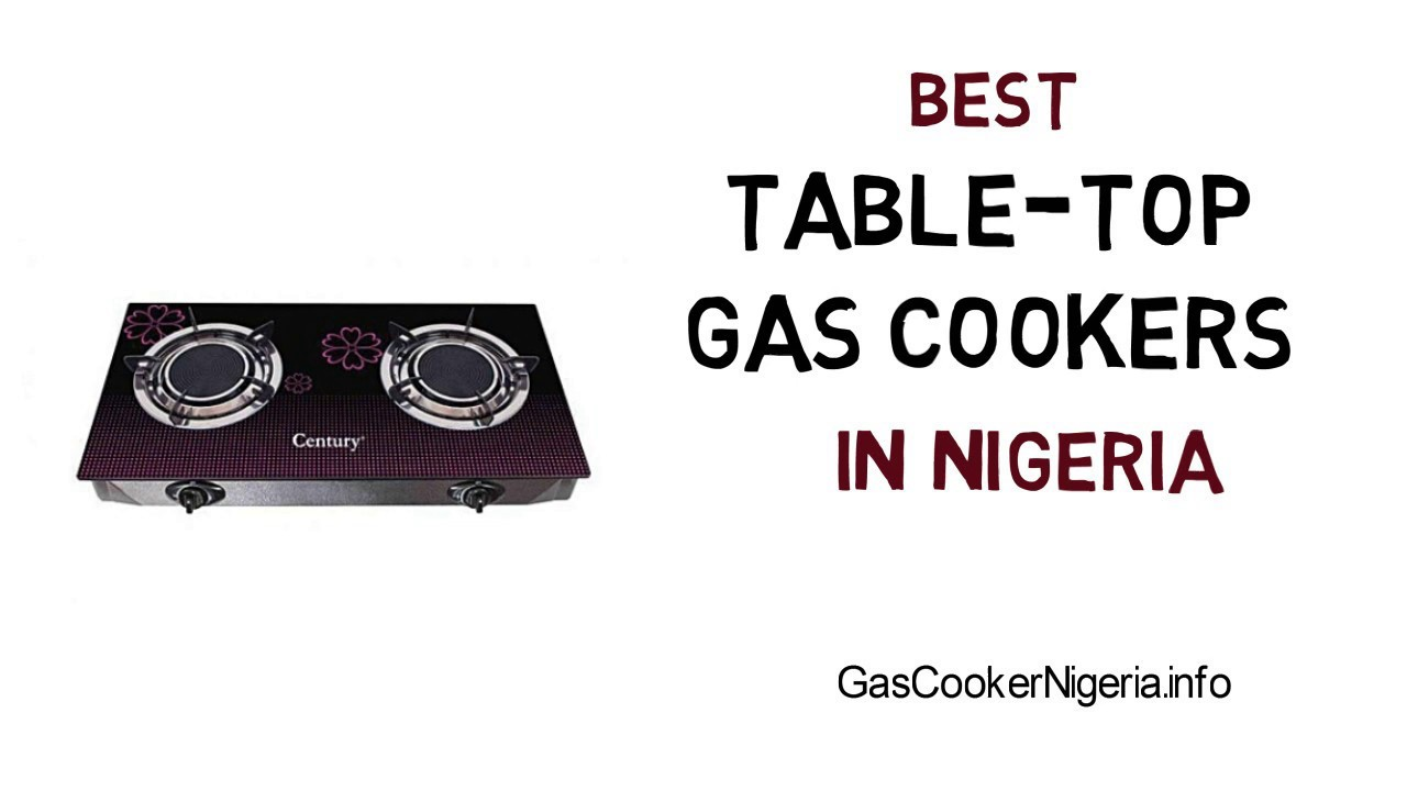 4c707ca35fd Best Table Top Gas Cookers in Nigeria - Affordable Stoves for Everyone