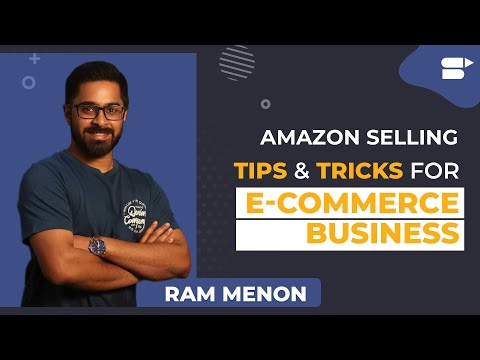 Amazon Selling Tips & Tricks For E-commerce Businesses With Ram Menon
