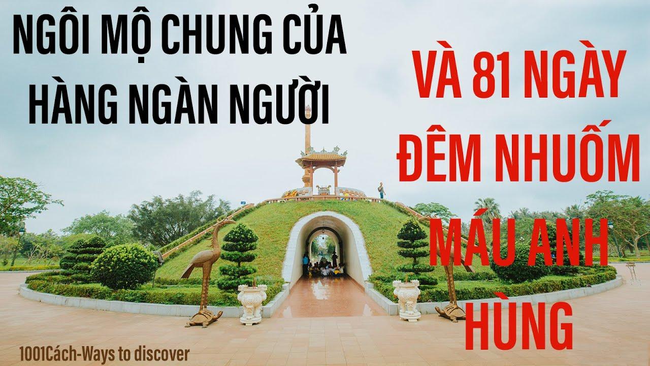 Ngôi mộ chung của hàng ngàn người và 81 ngày đêm Thành cổ Quảng Trị  #dulich #quangtri #thanhco #81