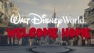 Disney World  Welcome Home Commercial (SCARY)