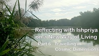 Reflection 6 Travelling in Cosmic Dimensions