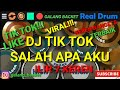 Realdrum DJ SALAH APA AKU TIK TOK VIRAL! ILIR7- COVER BY GALANG BACKET