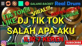 Download Realdrum DJ SALAH APA AKU TIK TOK VIRAL! ILIR7- COVER BY (GALANG BACKET)