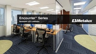 Metalux Encounter Series