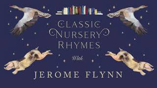 Jerome Flynn Reads From The Jackie Morris Book of Classic Nursery Rhymes