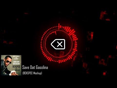 Save Dat Gasolina (BCKSPCE Mashup) | Free Download