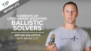 Elements of Long-Range Shooting: Ballistic Solvers | Applied Ballistics