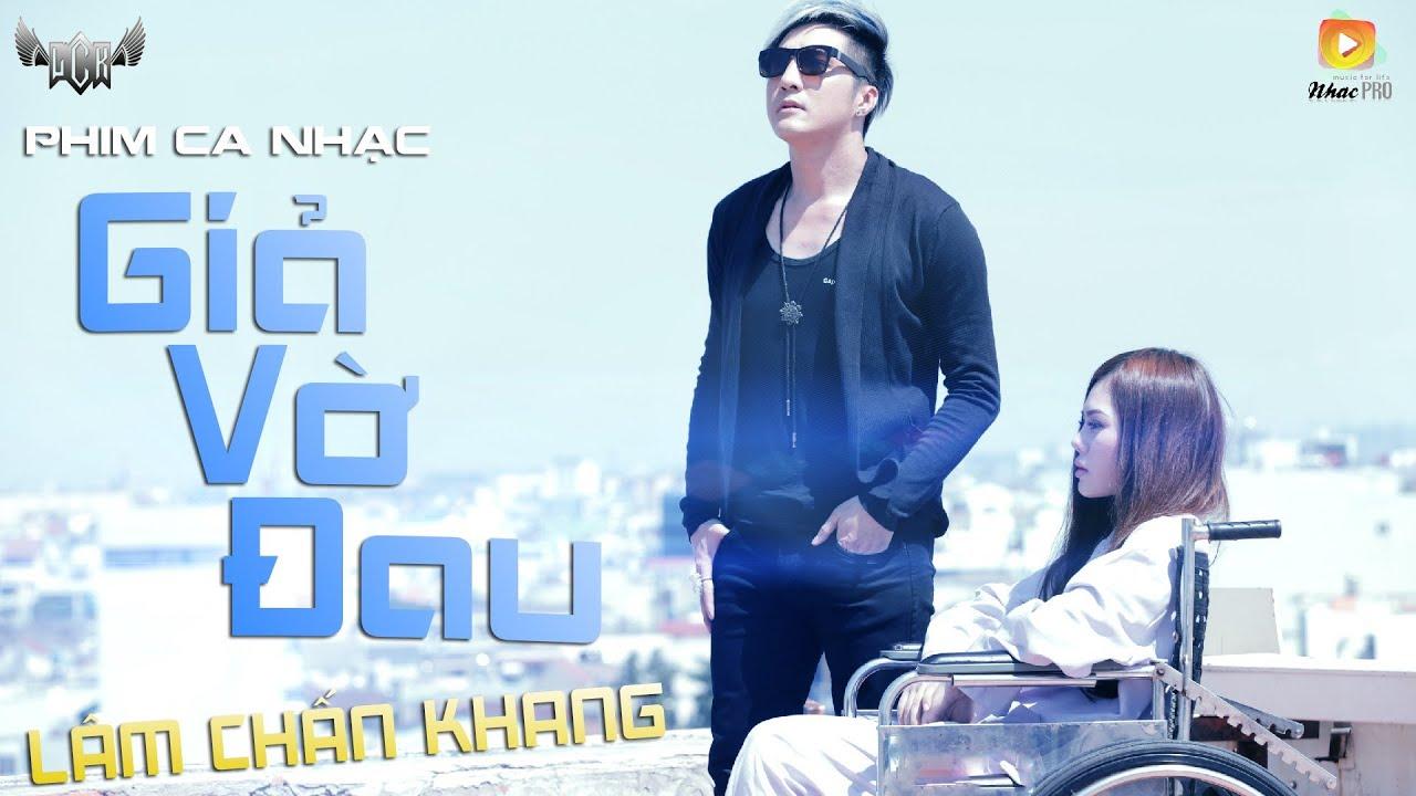 Phim Ca Nhạc Giả Vờ Đau - Lâm Chấn Khang #1