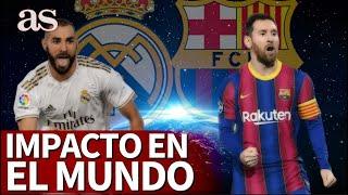 REAL MADRID - BARCELONA | El MEJOR PARTIDO del planeta y su IMPACTO en el mundo | Diario AS