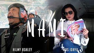 Hilmy Ashley - MAMI feat. Mas Idayu (Official Music Video)