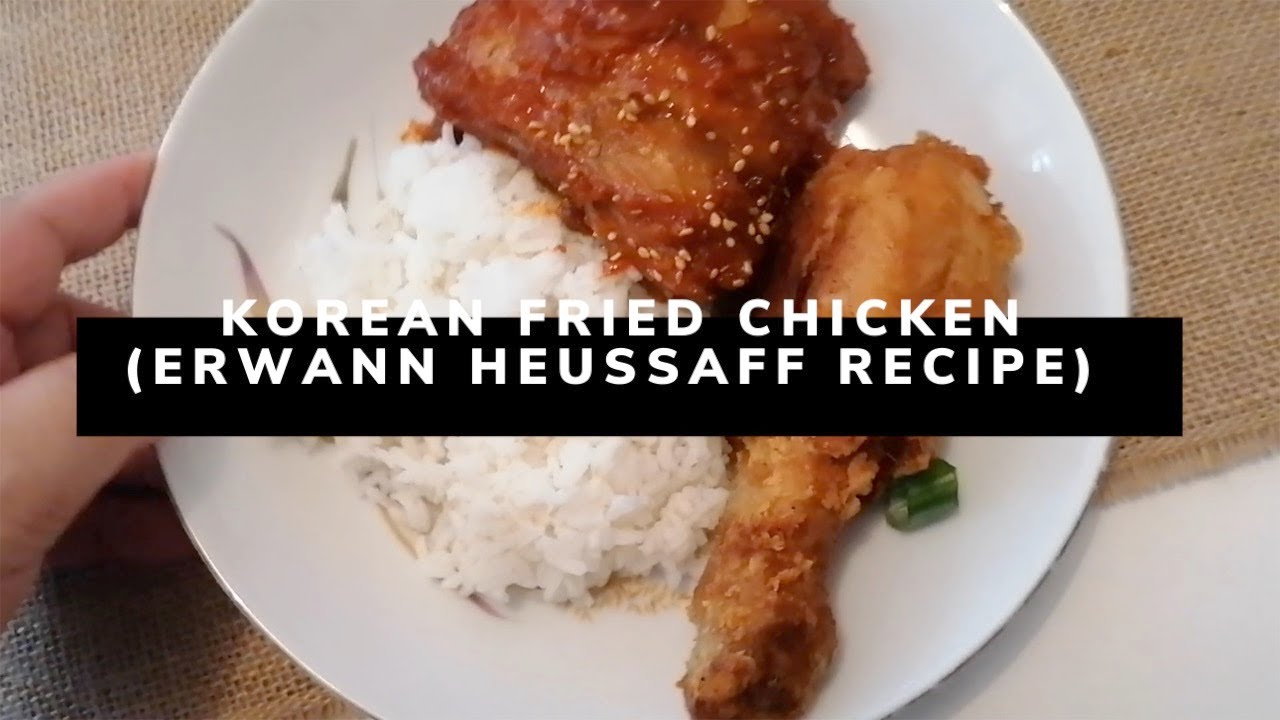 Korean Fried Chicken (Erwann Heussaff Recipe)