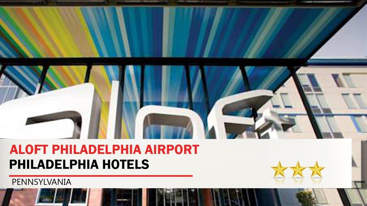 Aloft Philadelphia Airport Hotels Pennsylvania