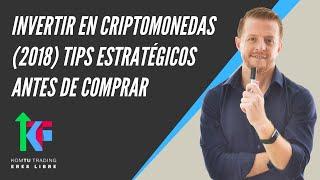 Invertir en criptomonedas - (2018) Tips estratégicos antes de comprar