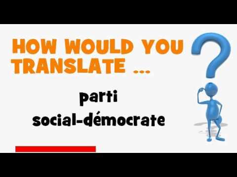 FRENCH TRANSLATION QUIZ = parti social démocrate