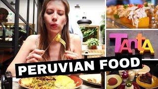 Our Favorite Peruvian Food at Tanta Restaurant in Lima, Peru