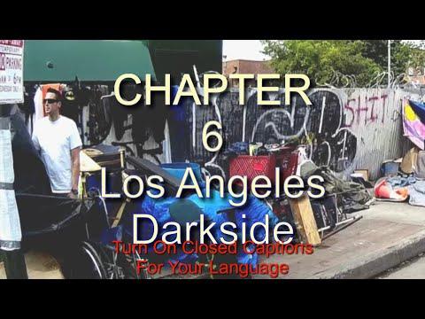 El lado oscuro de Los Angeles, California  Sexta Parte