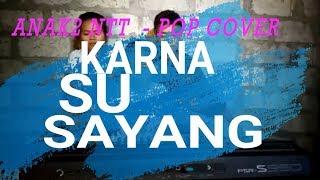 Download lagu Anak2 NTT Karna Su Sayang MP3