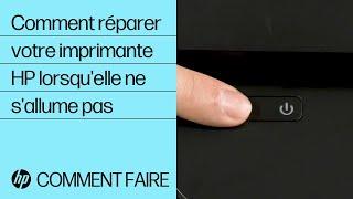 Comment réparer votre imprimante HP lorsqu'elle ne s'allume pas