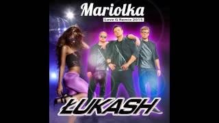 Łukash - Mariolka (Love G Remix 2015)