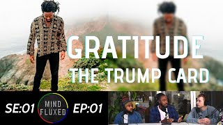 gratitude the trump card mind fluxed ep 002 yahdy hardy music oracle