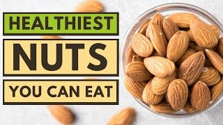 Top 5 Healthiest Nuts You Can Eat
