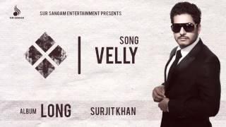 Surjit Khan | Velly | Old Punjabi Songs | Latest Punjabi Songs | Sur Sangam Entertainment